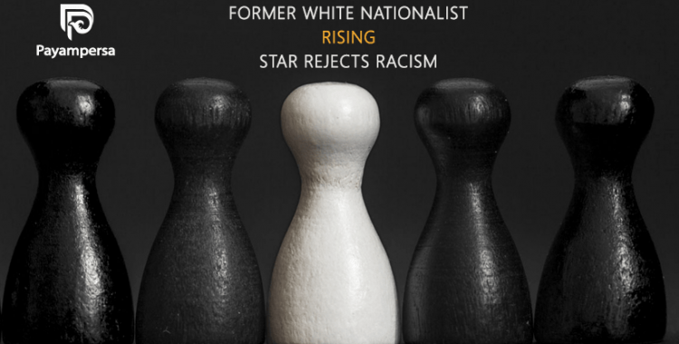 FORMER WHITE NATIONALIST RISING STAR REJECTS RACISM