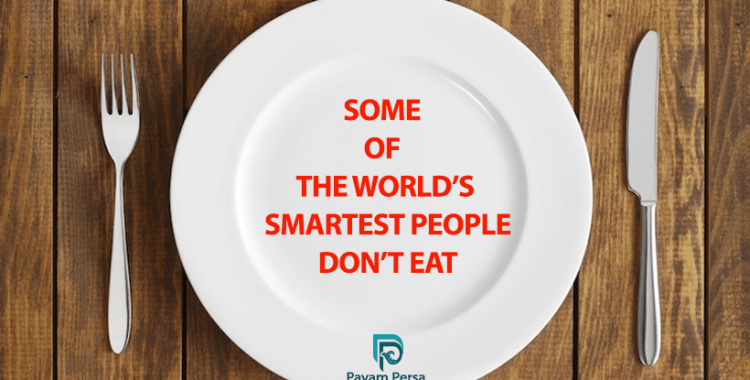 SOME OF THE WORLD'S SMARTEST PEOPLE DON'T EAT