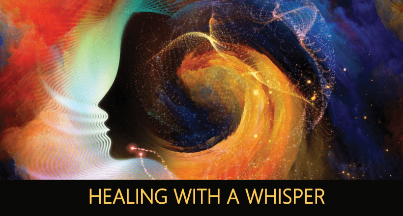HEALING WITH A WHISPER