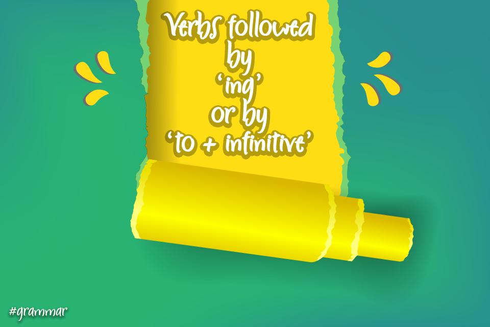 'Verbs followed by 'ing' or by 'to + infinitive