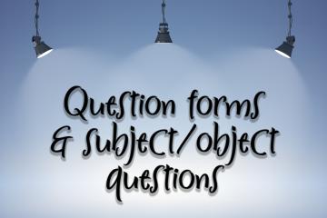 Question forms & subject/object questions
