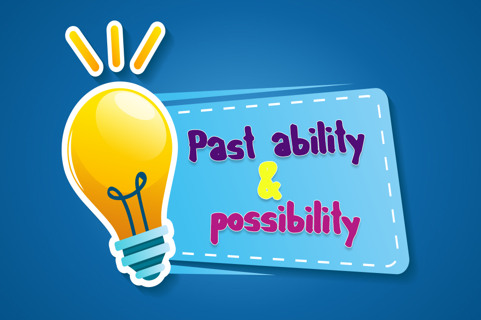 Past ability & possibility